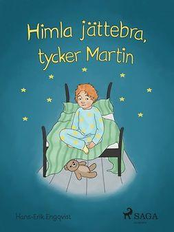 Engqvist, Hans Erik - Himla jättebra, tycker Martin, ebook