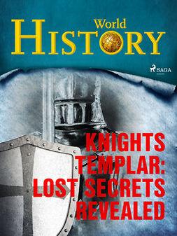 - Knights Templar: Lost Secrets Revealed, ebook