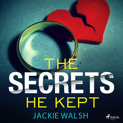 Walsh, Jackie - The Secrets He Kept, audiobook