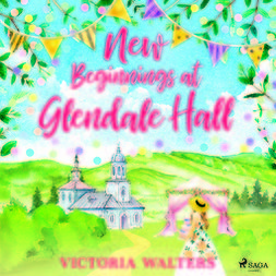 Walters, Victoria - New Beginnings at Glendale Hall, audiobook