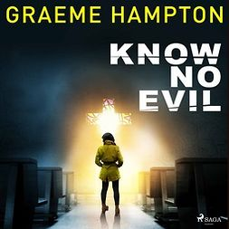 Hampton, Graeme - Know No Evil, audiobook