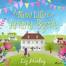 Hurley, Liz - A New Life for Ariana Byrne, audiobook