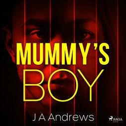 Andrews, J A - Mummy's Boy, audiobook