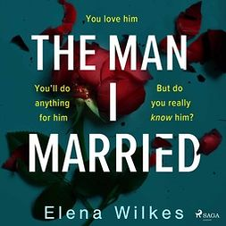 Wilkes, Elena - The Man I Married, audiobook