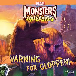 Marvel - Monsters Unleashed - Varning för Gloppen!, audiobook