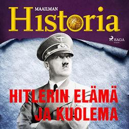 Puhakka, Jussi - Hitlerin elämä ja kuolema, audiobook