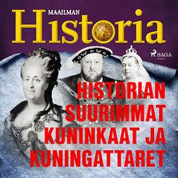 Rindell, Carla - Historian suurimmat kuninkaat ja kuningattaret, äänikirja