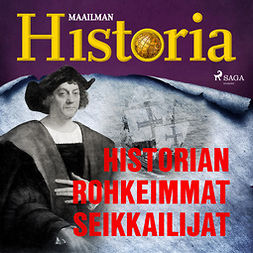 Puhakka, Jussi - Historian rohkeimmat seikkailijat, audiobook
