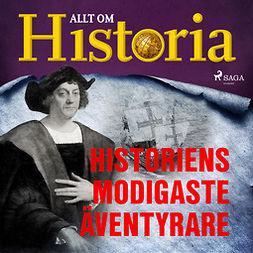 Historia, Allt om - Historiens modigaste äventyrare, audiobook