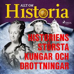 Bergström, Joachim - Historiens största kungar och drottningar, audiobook