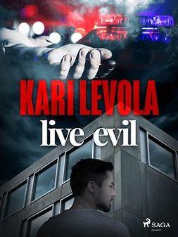 Levola, Kari - Live Evil, e-kirja