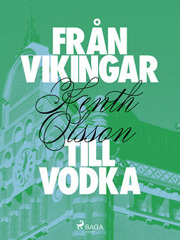 Olsson, Kenth - Från vikingar till vodka, ebook