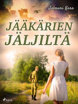 Kara, Jalmari - Jääkärien jäljiltä, ebook