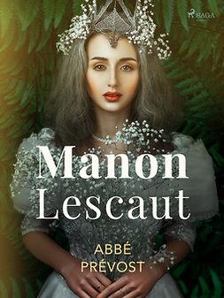 Prévost, Abbé - Manon Lescaut, e-kirja