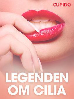 Bohman, Marcus - Legenden om Cilia - erotiska noveller, ebook