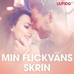 Bohman, Marcus - Min flickväns skrin - erotiska noveller, äänikirja