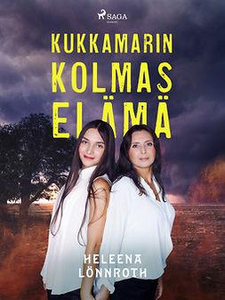 Lönnroth, Heleena - Kukkamarin kolmas elämä, ebook