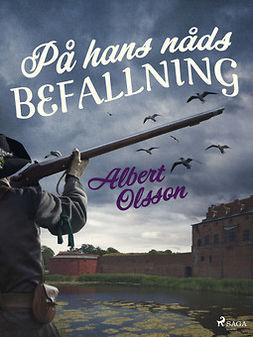 Olsson, Albert - På hans nåds befallning, e-kirja