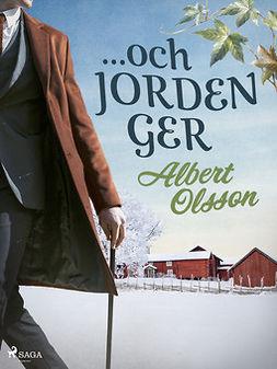 Olsson, Albert - ... och jorden ger, e-kirja