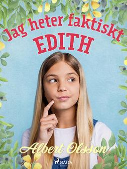 Olsson, Albert - Jag heter faktiskt Edith, ebook