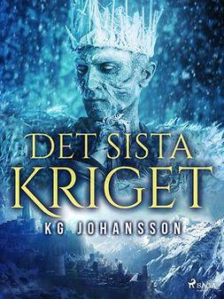 Johansson, KG - Det sista kriget, ebook