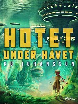 Johansson, KG - Hotet under havet, e-bok