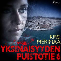Merimaa, Kirsi - Yksinäisyyden puistotie 6, äänikirja