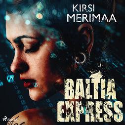 Merimaa, Kirsi - Baltia Express, äänikirja