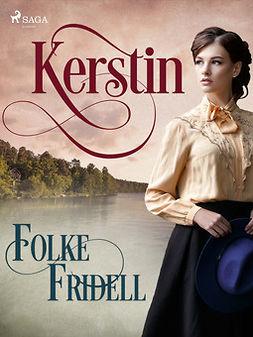 Fridell, Folke - Kerstin, ebook