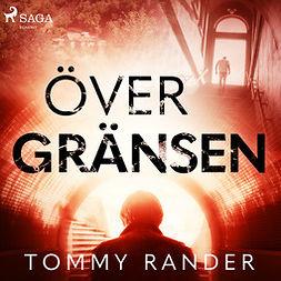 Rander, Tommy - Över gränsen, audiobook