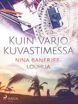Banerjee-Louhija, Nina - Kuin varjo kuvastimessa, ebook