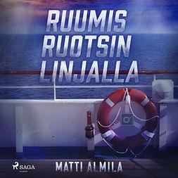 Almila, Matti - Ruumis Ruotsin linjalla, audiobook
