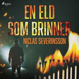 Severinsson, Niclas - En eld som brinner, audiobook