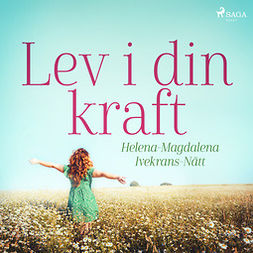 Ivekrans-Nätt, Helena-Magdalena - Lev i din kraft, audiobook