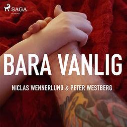 Westberg, Peter - Bara vanlig, audiobook
