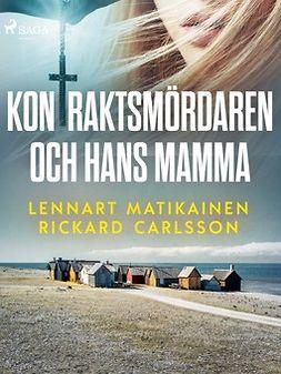 Carlsson, Rickard - Kontraktsmördaren och hans mamma, ebook