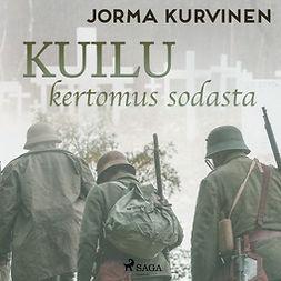 Kurvinen, Jorma - Kuilu- kertomus sodasta, äänikirja