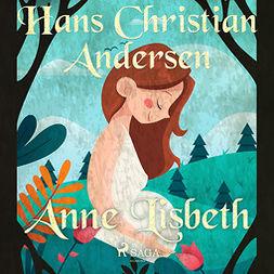 Andersen, Hans Christian - Anne Lisbeth, audiobook