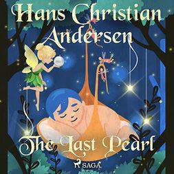 Andersen, Hans Christian - The Last Pearl, audiobook