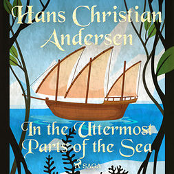Andersen, Hans Christian - In the Uttermost Parts of the Sea, audiobook