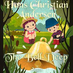 Andersen, Hans Christian - The Bell Deep, audiobook