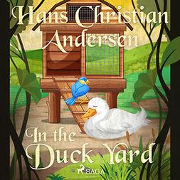 Andersen, Hans Christian - In the Duck Yard, audiobook