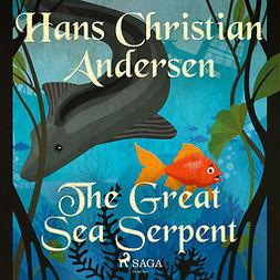 Andersen, Hans Christian - The Great Sea Serpent, audiobook