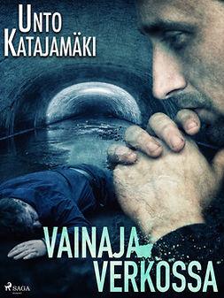 Katajamäki, Unto - Vainaja verkossa, e-kirja