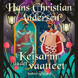 Andersen, H. C. - Keisarin uudet vaatteet, äänikirja