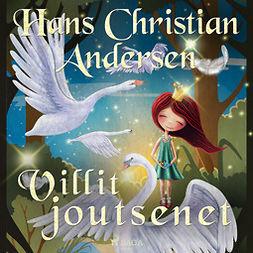 Andersen, H. C. - Villit joutsenet, äänikirja