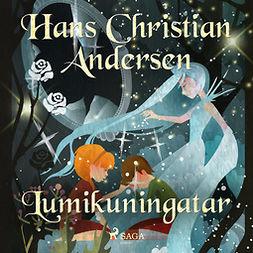 Andersen, H. C. - Lumikuningatar, äänikirja