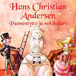 Andersen, H. C. - Paimentyttö ja nokikolari, äänikirja