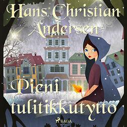 Andersen, H. C. - Pieni tulitikkutyttö, äänikirja