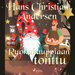 Andersen, H. C. - Ruokakauppiaan tonttu, äänikirja